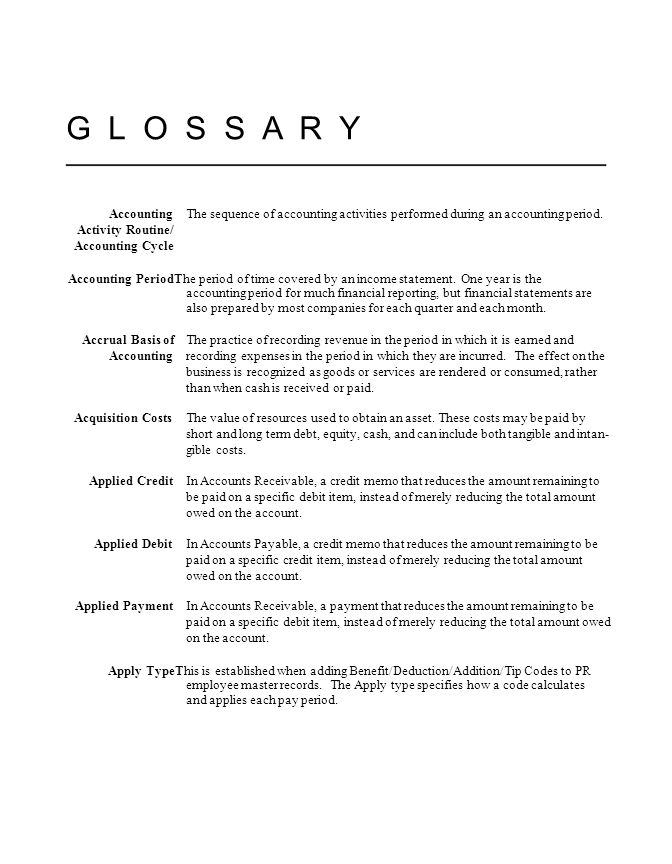 G L O S S A R Y AccountingThe sequence of accounting activities performed during an accounting period.