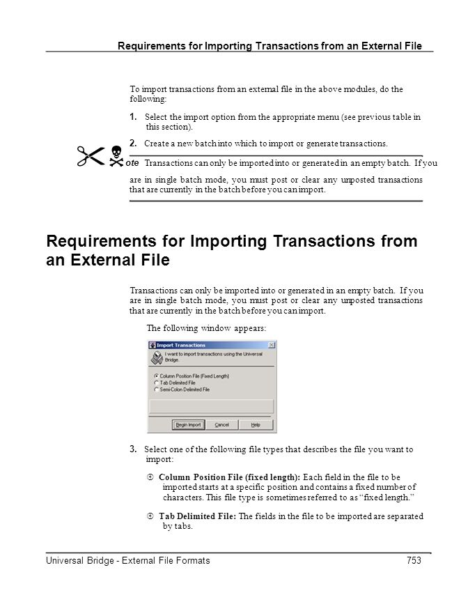 Requirements for Importing Transactions from an External File To import transactions from an external file in the above modules, do the following: 1.