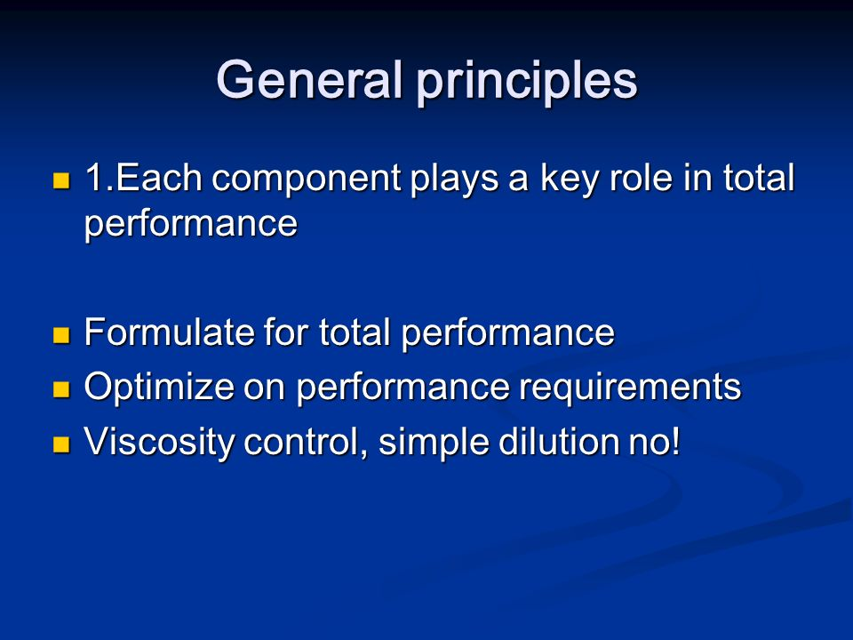 General principles 1.Each component plays a key role in total performance 1.Each component plays a key role in total performance Formulate for total p