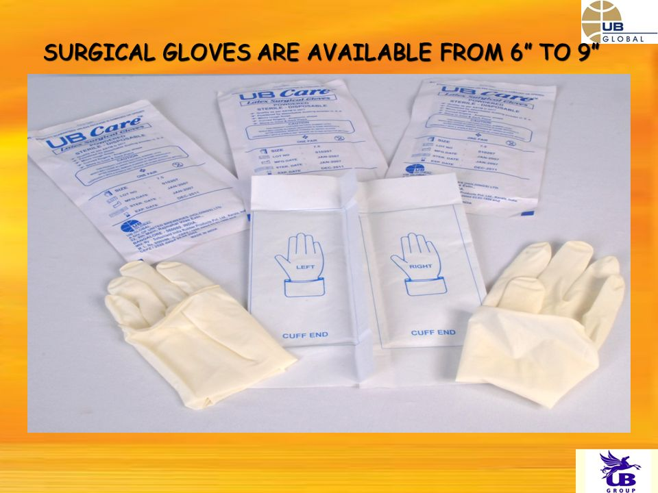 SURGICAL GLOVES ARE AVAILABLE FROM 6 TO 9