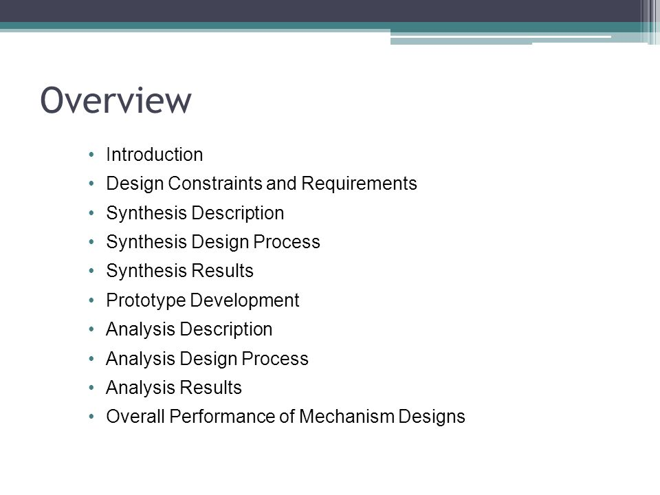 Introduction Design Constraints and Requirements Synthesis Description Synthesis Design Process Synthesis Results Prototype Development Analysis Description Analysis Design Process Analysis Results Overall Performance of Mechanism Designs Overview