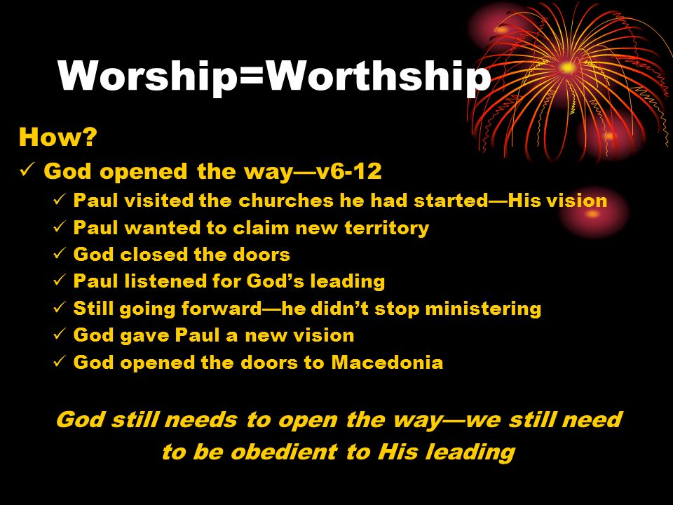 Worship=Worthship Different people with different experiences, and yet all of them changed by the grace of God.