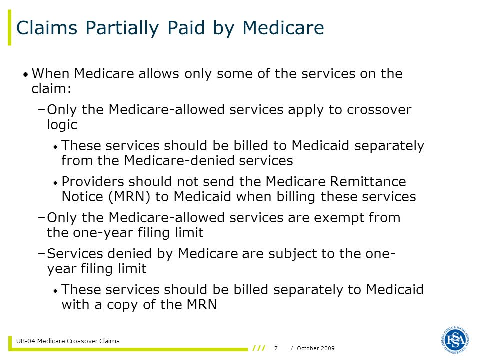 8/ October 2009 UB-04 Medicare Crossover Claims How To Bill A Crossover Claim Identify Medicare Remittance Notice (MRN) information as follows: –Value Code A1 – Medicare deductible amount –Value Code A2 – Medicare co-insurance amount –Value Code 06 – Medicare blood deductible amount –Value Code 80 – IHCP covered days Form Field 39
