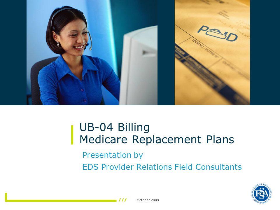 UB-04 Billing – Medicare Replacement Plans 12/ October 2009 Web interChange – Claims Processing Menu