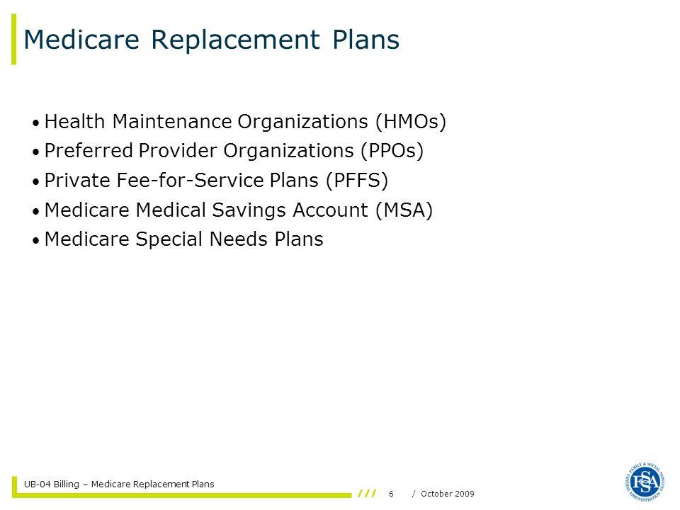 UB-04 Billing – Medicare Replacement Plans 7/ October 2009 Medicare Replacement Plans - TPL or Crossover.