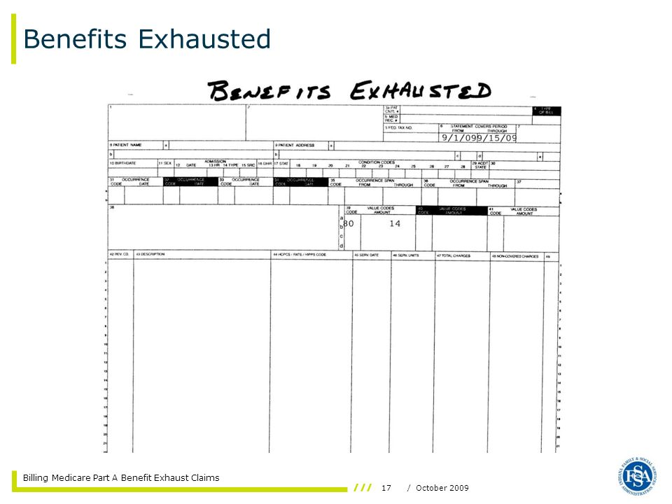 Billing Medicare Part A Benefit Exhaust Claims 17/ October 2009 Benefits Exhausted