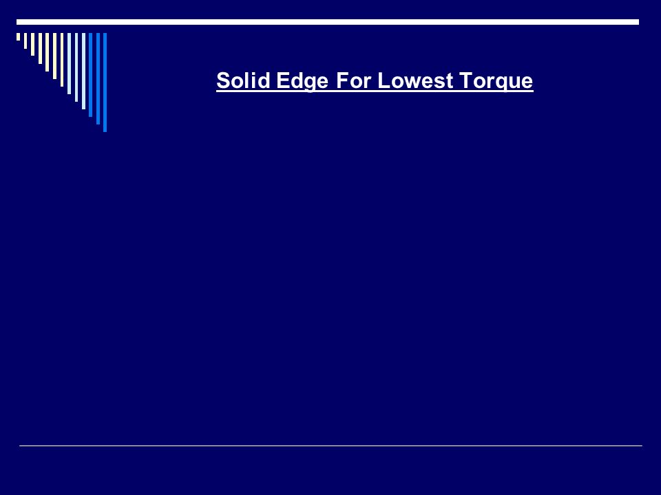 Solid Edge For Lowest Torque