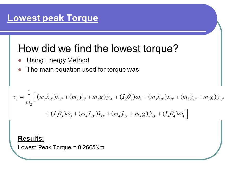 Lowest peak Torque How did we find the lowest torque.