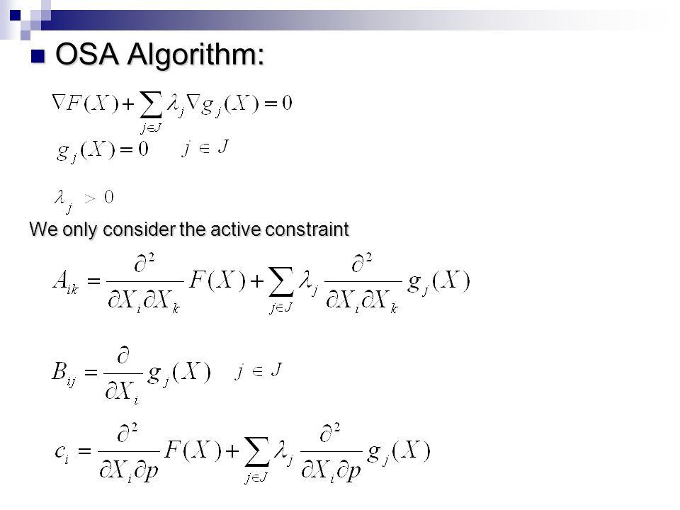 OSA Algorithm: OSA Algorithm: We only consider the active constraint