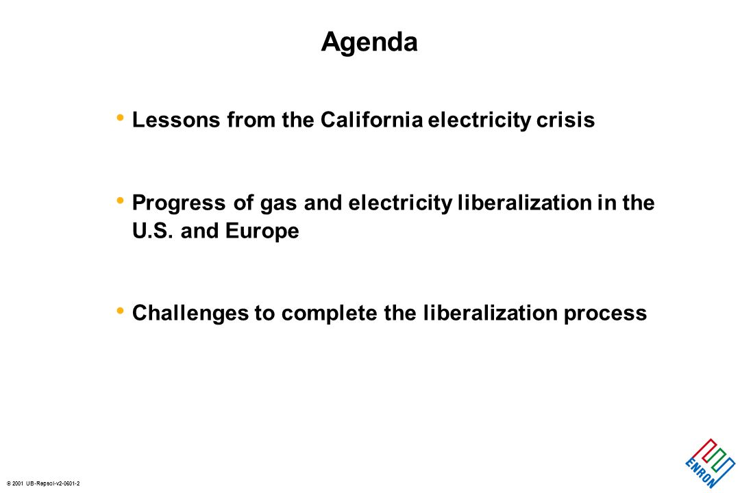 © 2001 UB-Repsol-v2-0601-2 Lessons from the California electricity crisis Progress of gas and electricity liberalization in the U.S. andEurope Challen