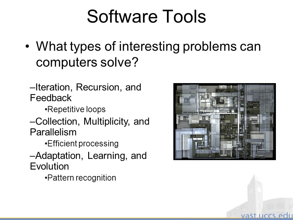 10 Software Tools What types of interesting problems can computers solve.