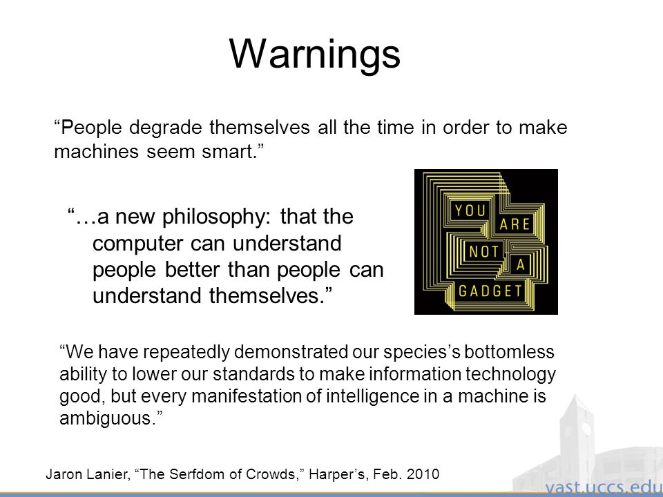 4 Warnings People degrade themselves all the time in order to make machines seem smart.