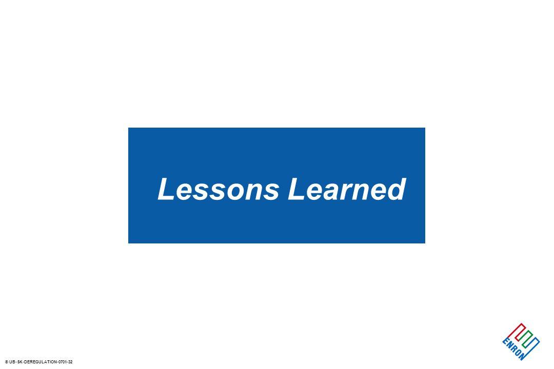 © UB-SK-DEREGULATION-0701-32 Lessons Learned