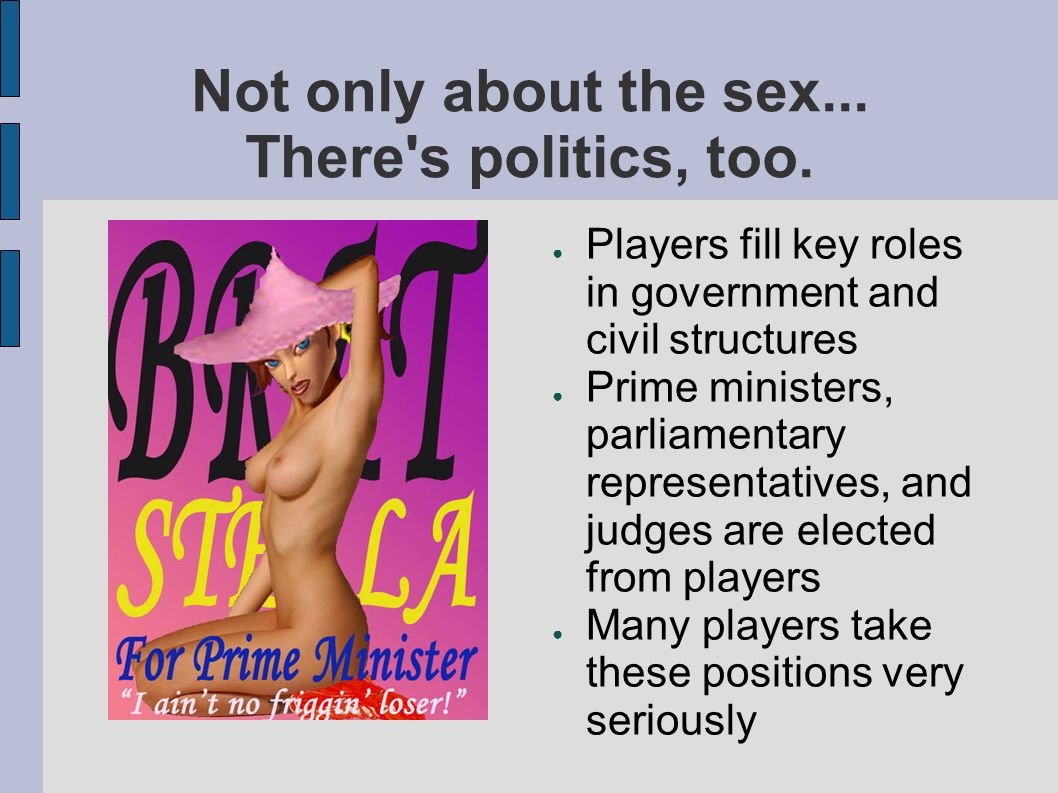 Not only about the sex... There s politics, too.