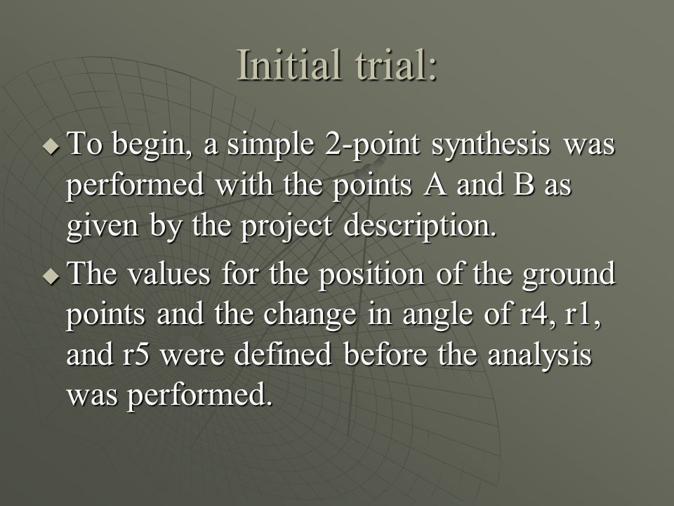 Initial trial: To begin, a simple 2-point synthesis was performed with the points A and B as given by the project description.