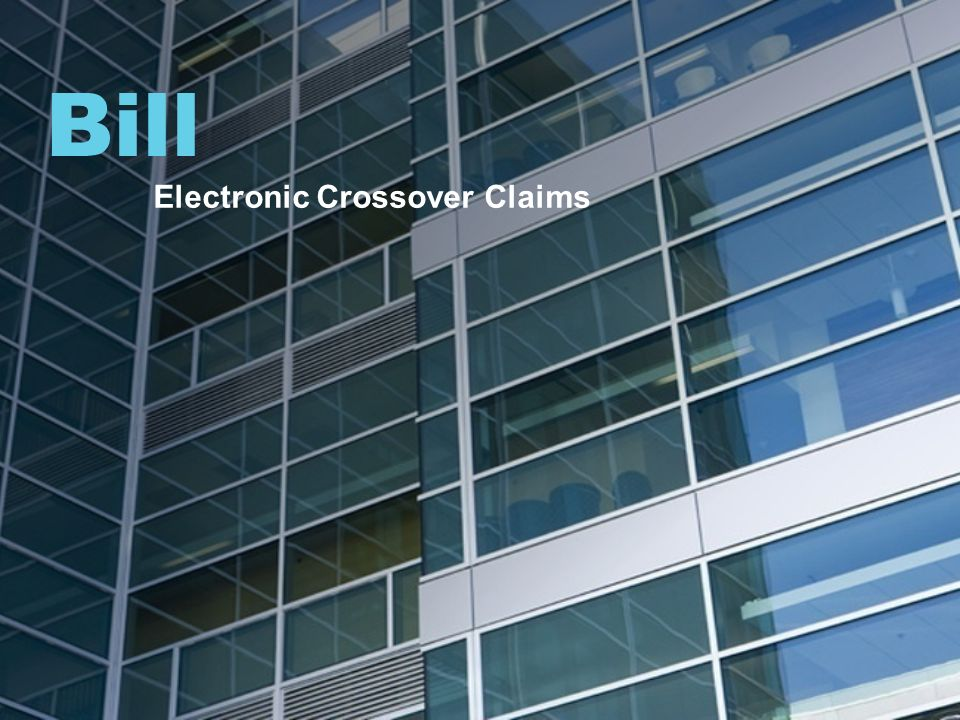 Bill Electronic Crossover Claims