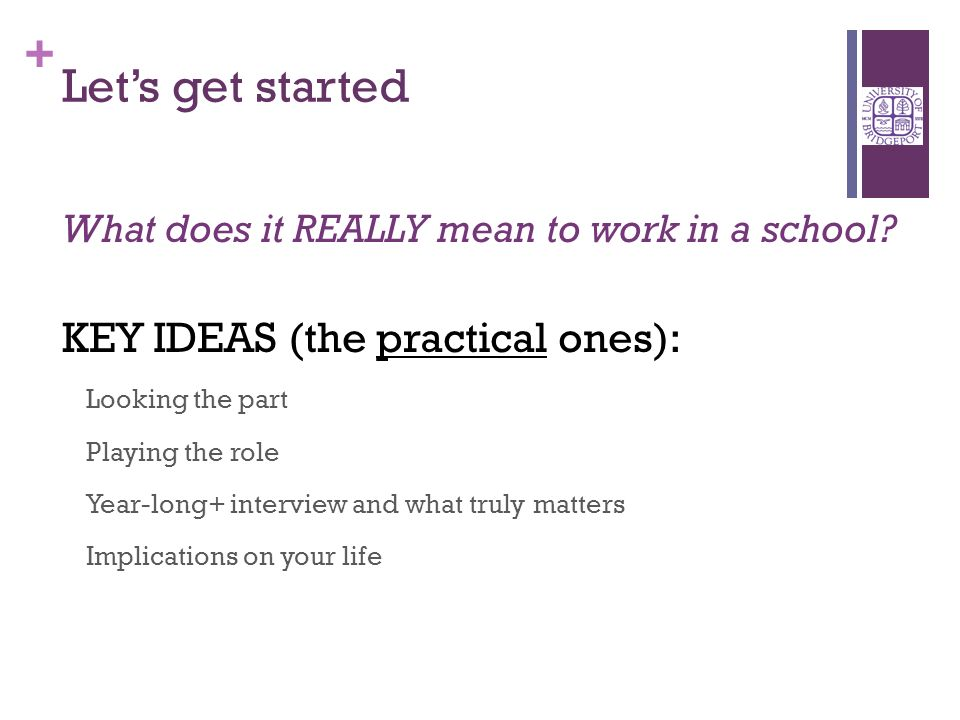 + Lets get started What does it REALLY mean to work in a school.