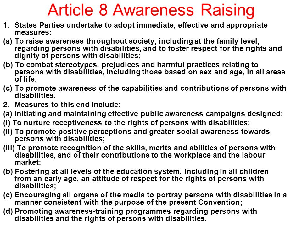 Article 8 Awareness Raising 1.States Parties undertake to adopt immediate, effective and appropriate measures: (a) To raise awareness throughout socie