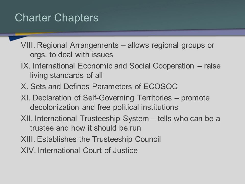 Charter Chapters VIII. Regional Arrangements – allows regional groups or orgs.