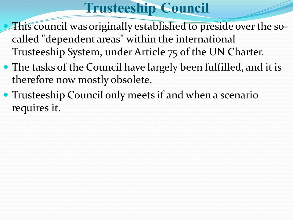 Trusteeship Council This council was originally established to preside over the so- called