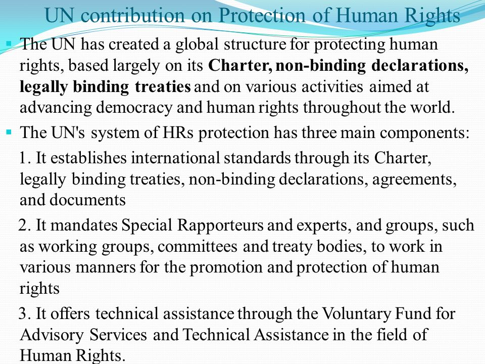 International System on Human Rights UN Charter UDHR International HRs Instruments Treaty Body -------------------- Special Procedure -------------------- Universal Periodic Review OHCHR / UN System Others Instruments, ILO, Geneva Convention s, OHCHR _______________________ /
