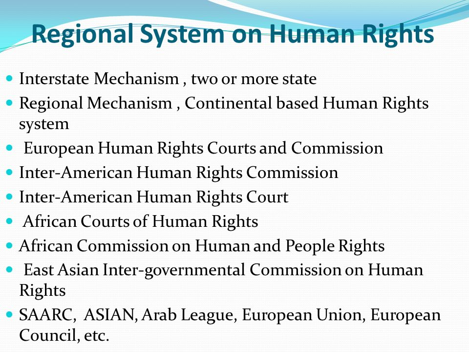 Regional System on Human Rights Interstate Mechanism, two or more state Regional Mechanism, Continental based Human Rights system European Human Right