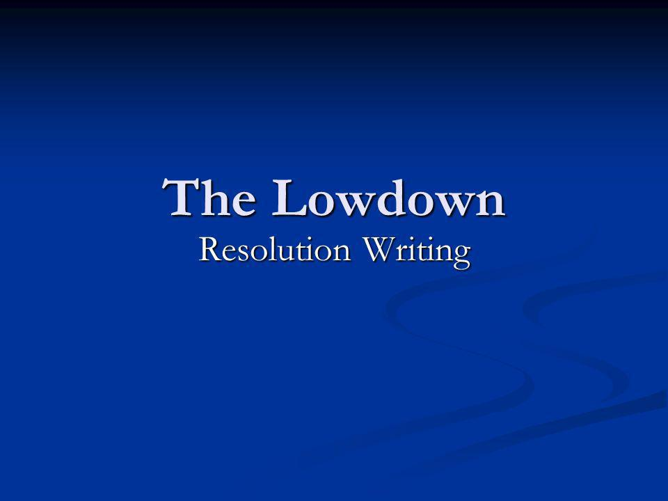 The Lowdown Resolution Writing