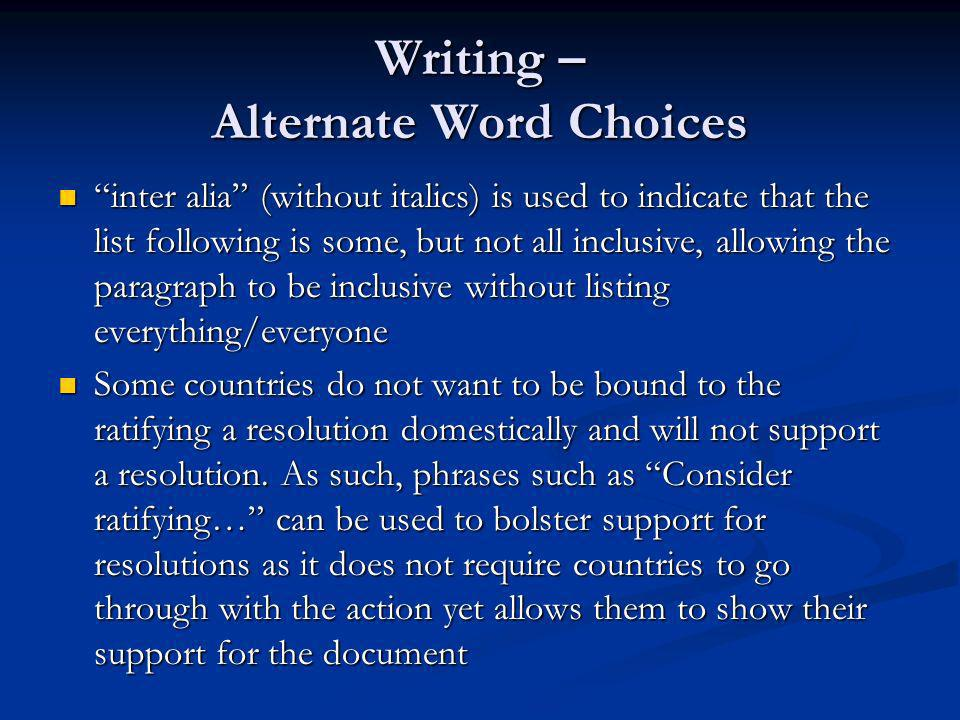 Writing – Alternate Word Choices inter alia (without italics) is used to indicate that the list following is some, but not all inclusive, allowing the