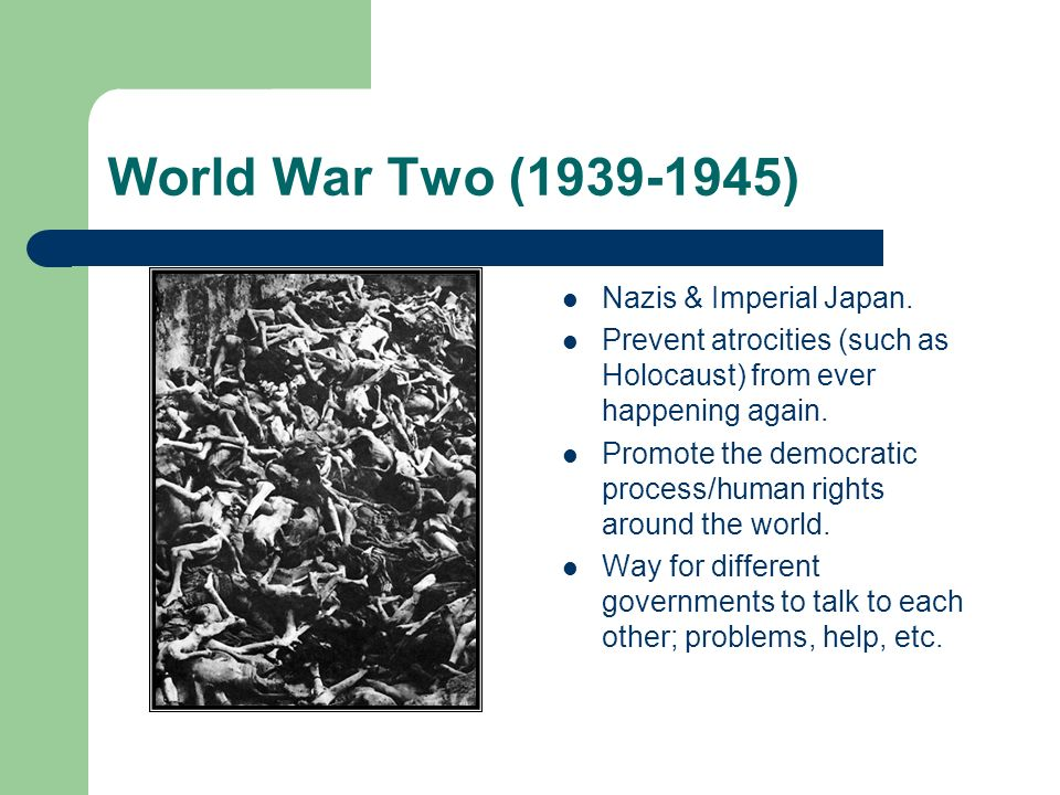 World War Two (1939-1945) Nazis & Imperial Japan.
