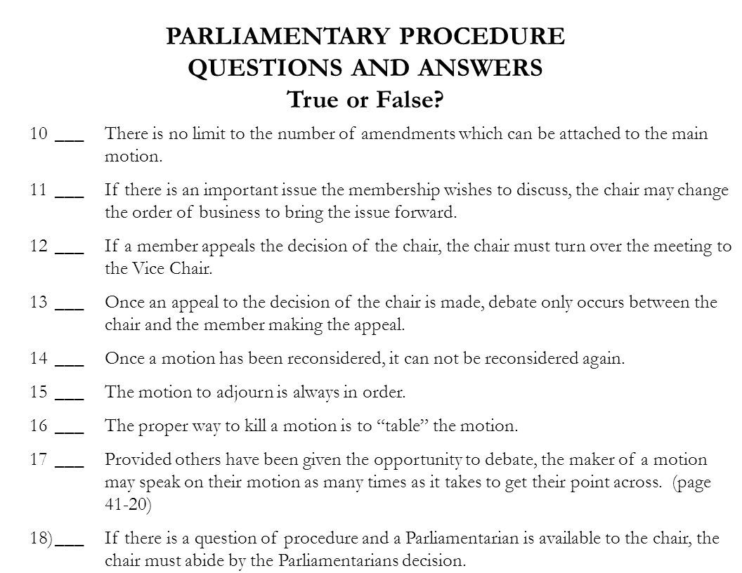 PARLIAMENTARY PROCEDURE QUESTIONS AND ANSWERS True or False.