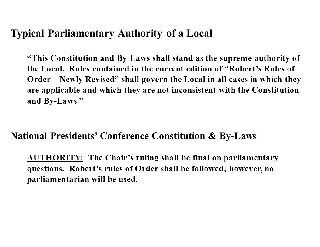 Presenting Typical Parliamentary Authority of a Local This Constitution and By-Laws shall stand as the supreme authority of the Local.