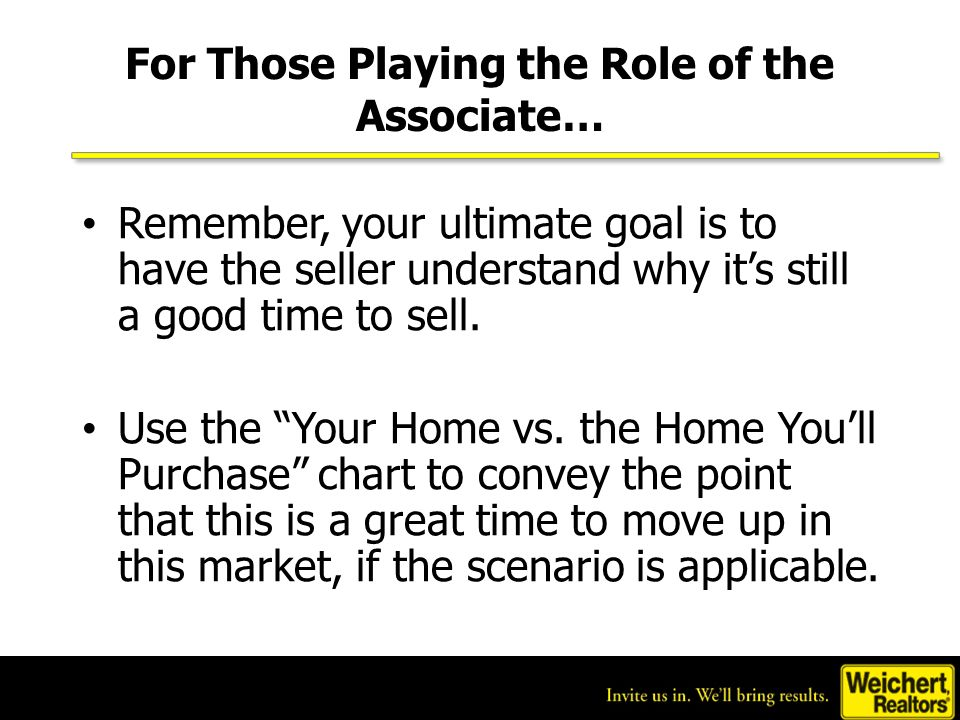 For Those Playing the Role of the Seller… For those playing the role of the seller, make sure you present obstacles to the Associate and do not give in too easily.