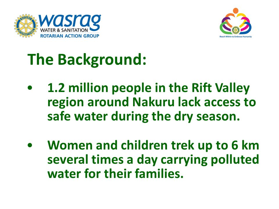 The Background: 1.2 million people in the Rift Valley region around Nakuru lack access to safe water during the dry season.