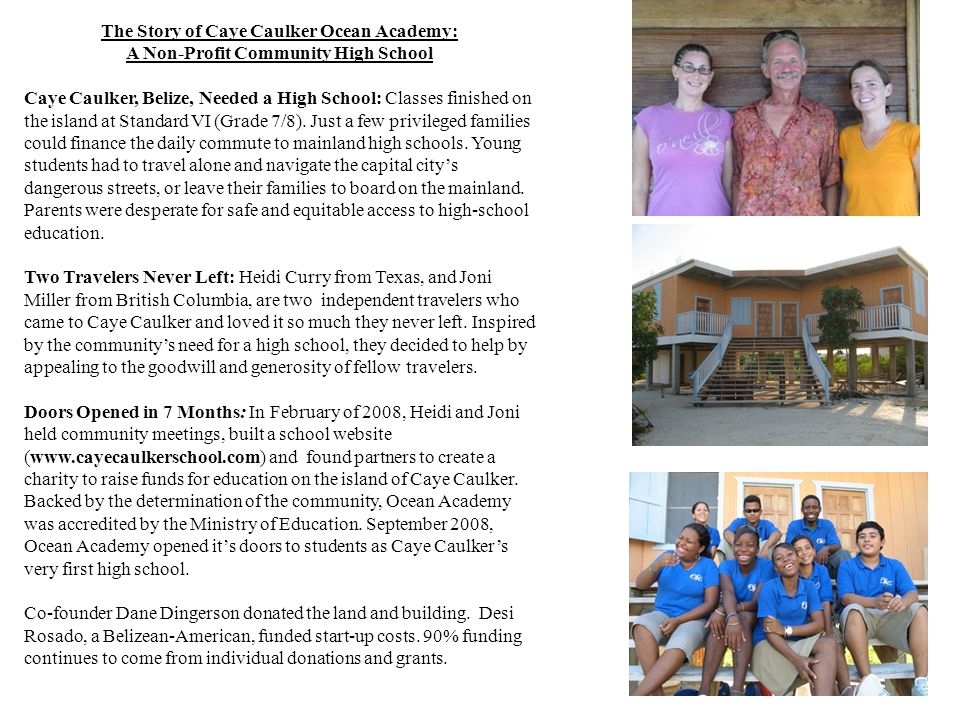 The Story of Caye Caulker Ocean Academy: A Non-Profit Community High School Caye Caulker, Belize, Needed a High School: Classes finished on the island