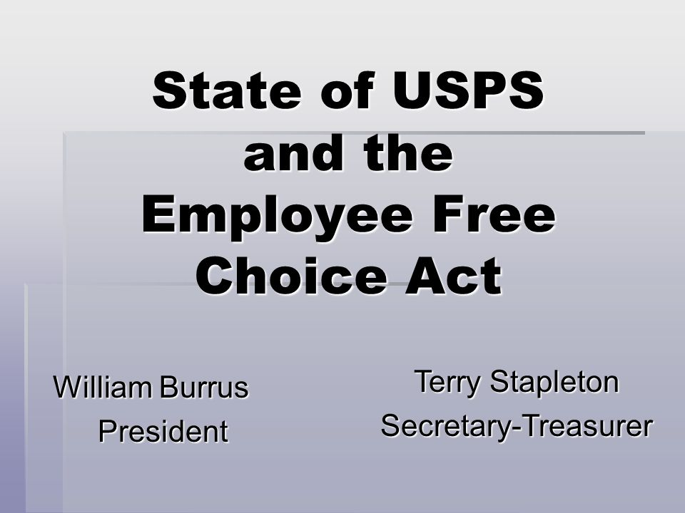 The State of the USPS and the Employee Free Choice Act Why both these issues are connected.