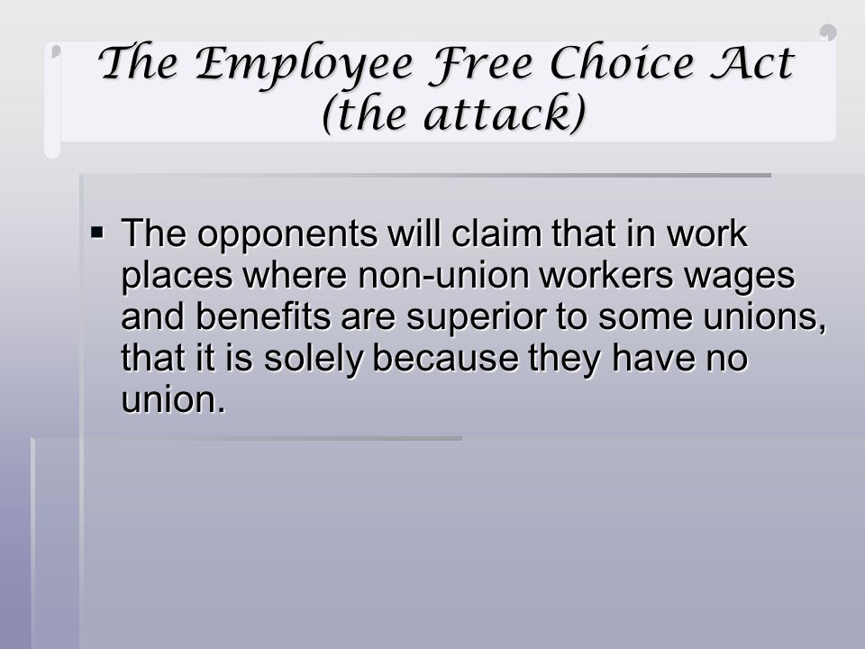 The opponents will claim that in work places where non-union workers wages and benefits are superior to some unions, that it is solely because they have no union.