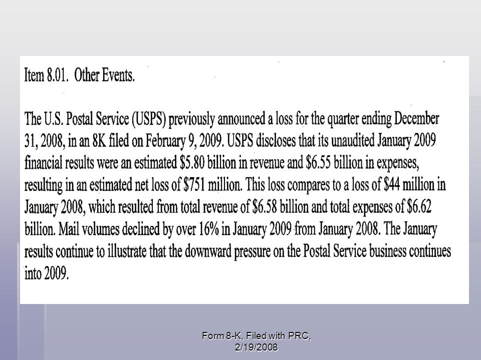 GAO - GAO-09-332T What GAO Found In fiscal year 2008, mail volume fell by 9.5 billion pieces, fuel prices increased by over $500 million, and cost-of- living allowances for postal employees increased costs by over $560 million.