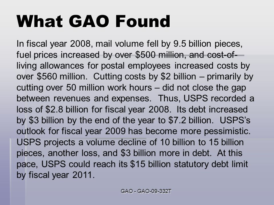 What GAO Found, pt 2 Two areas for further action to reduce costs include compensation and benefits, which is close to 80 percent of its costs, and mail processing and retail networks.
