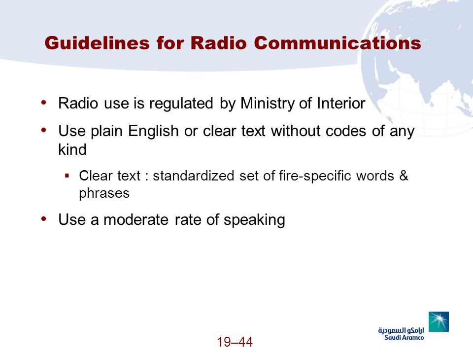 19–44 Guidelines for Radio Communications Radio use is regulated by Ministry of Interior Use plain English or clear text without codes of any kind Cle