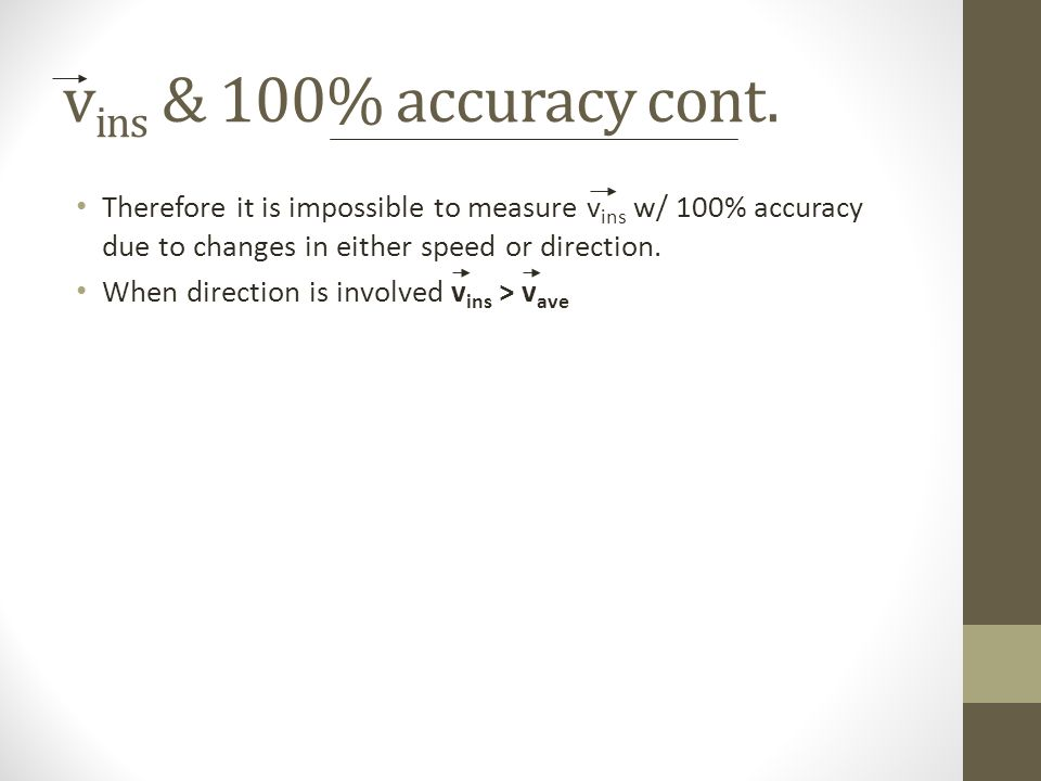 v ins & 100% accuracy cont. Therefore it is impossible to measure v ins w/ 100% accuracy due to changes in either speed or direction. When direction i