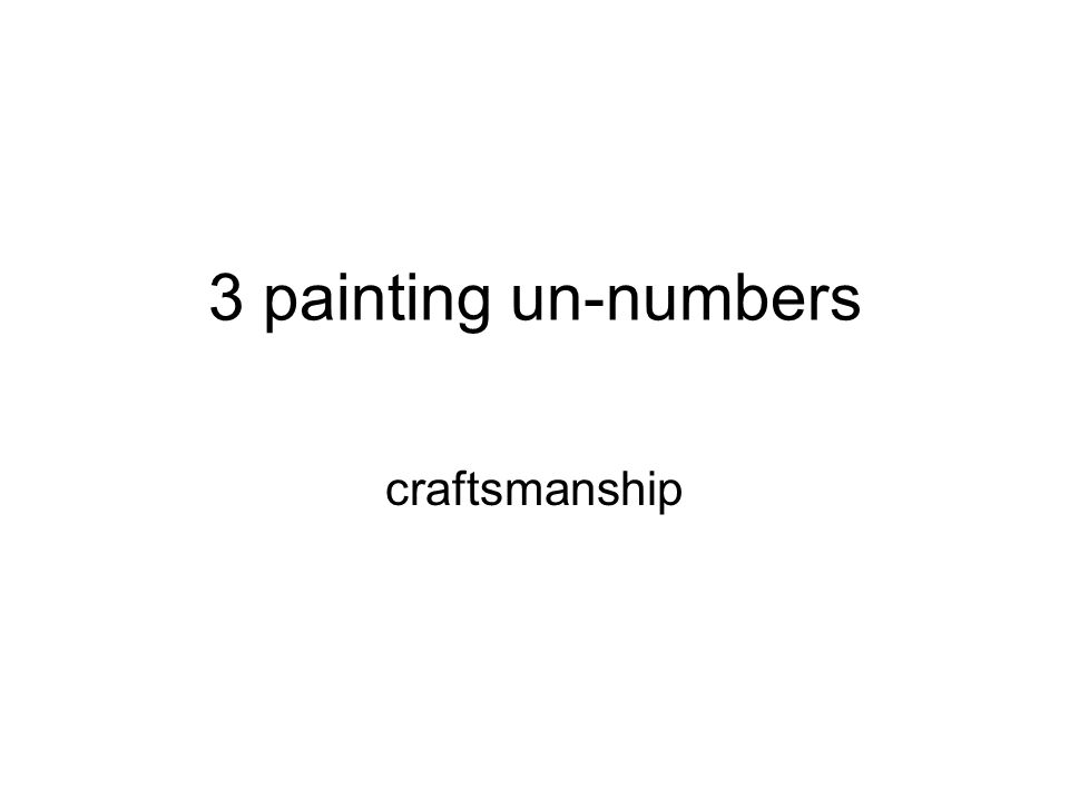3 painting un-numbers craftsmanship