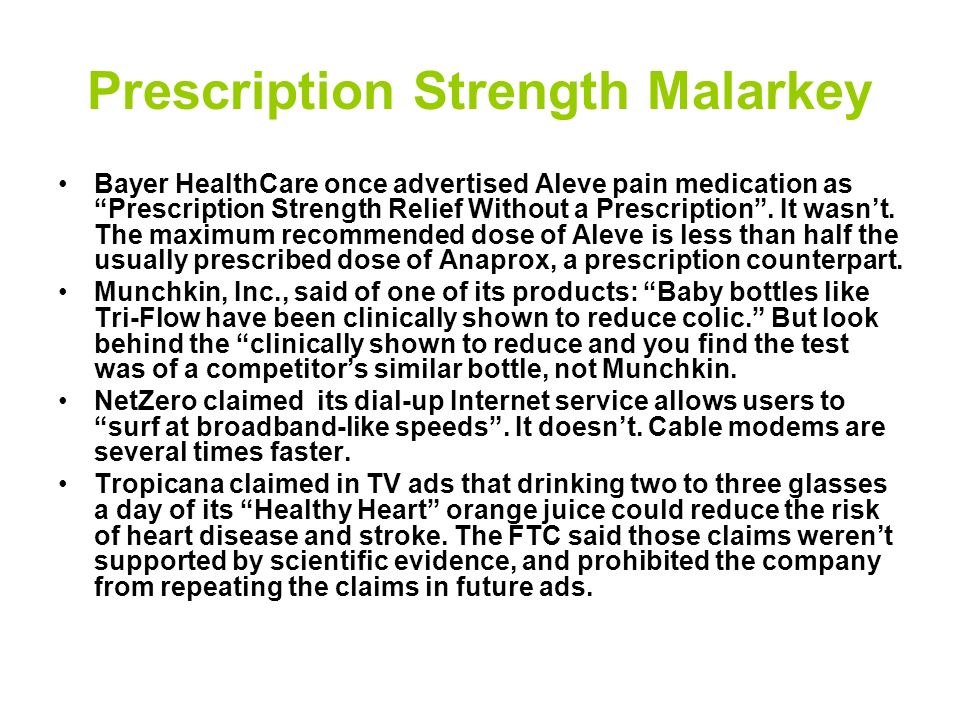 Prescription Strength Malarkey Bayer HealthCare once advertised Aleve pain medication as Prescription Strength Relief Without a Prescription.