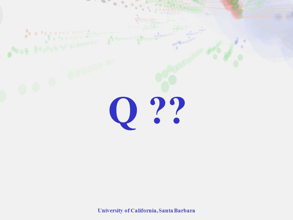 University of California, Santa Barbara Q ??