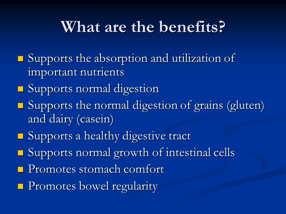 What are the benefits? Supports the absorption and utilization of important nutrients Supports the absorption and utilization of important nutrients S