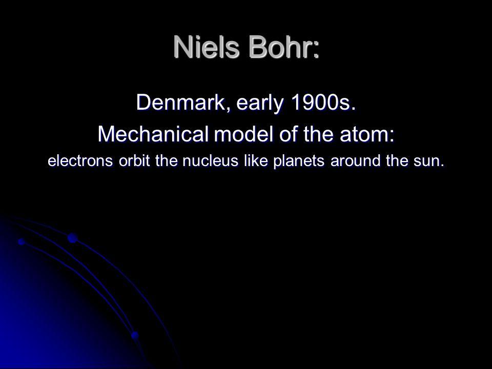Niels Bohr: Denmark, early 1900s.