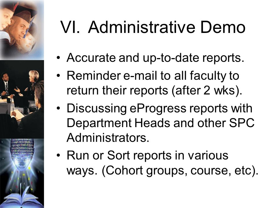 VI.Administrative Demo Accurate and up-to-date reports.