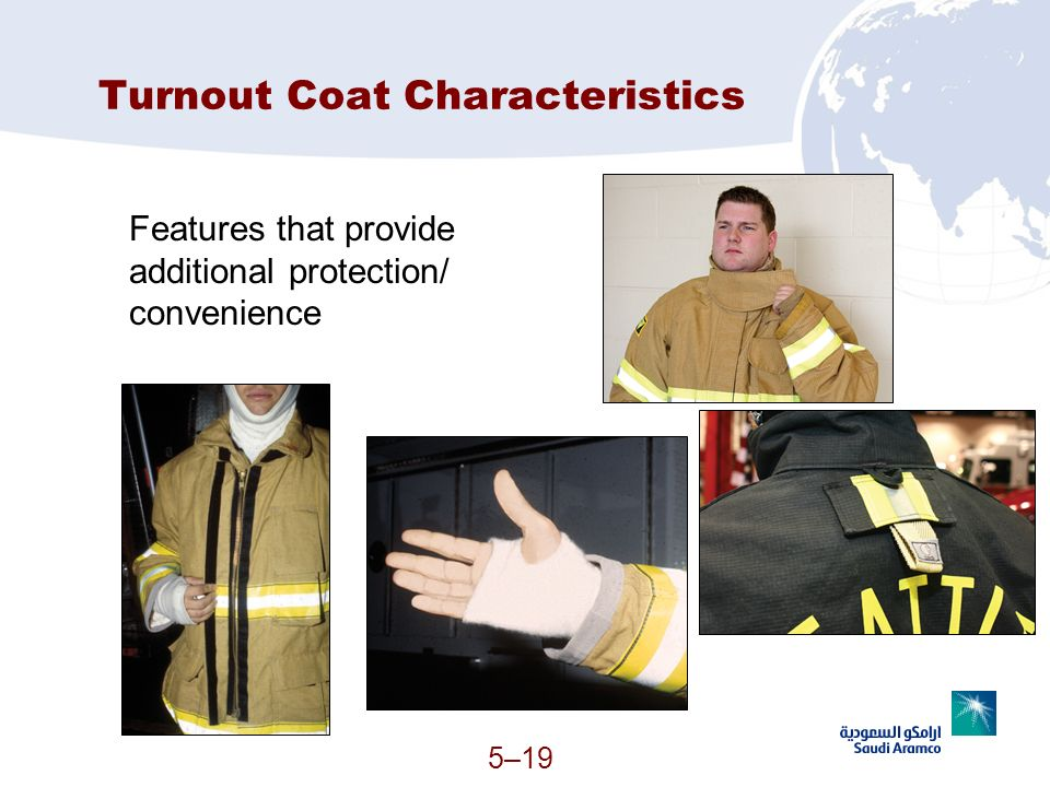 5–19 Turnout Coat Characteristics Features that provide additional protection/ convenience (Continued)