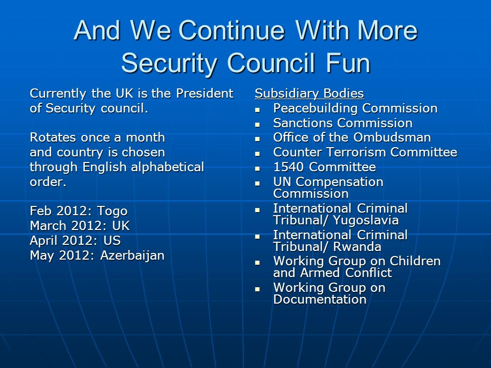 And We Continue With More Security Council Fun Currently the UK is the President of Security council.