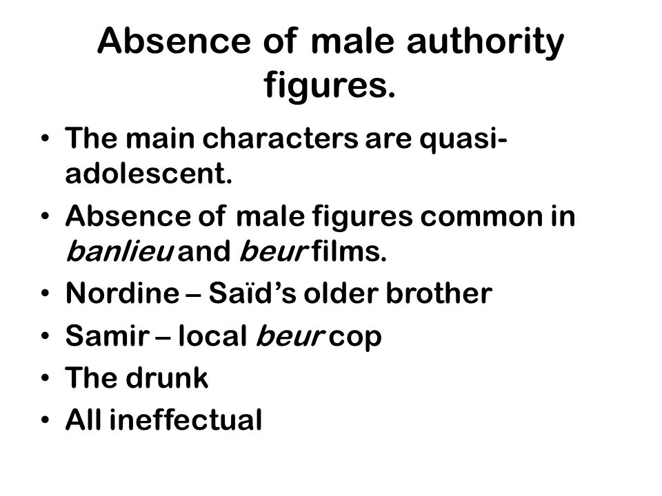 Absence of male authority figures. The main characters are quasi- adolescent.