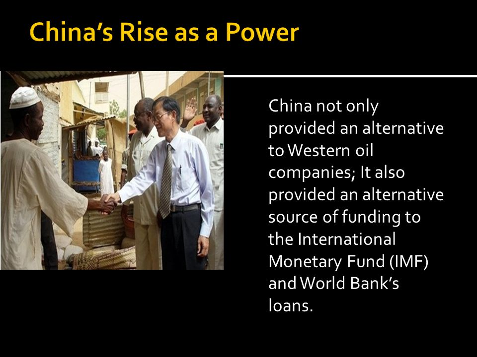 China not only provided an alternative to Western oil companies; It also provided an alternative source of funding to the International Monetary Fund